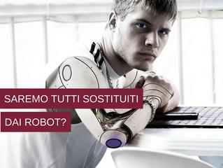 COSA CI RISERVA IL FUTURO? Saremo tutti sostituiti dai robot?