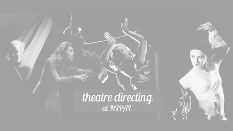 Theatre Directing at NIPAI: 2021 Students Intake