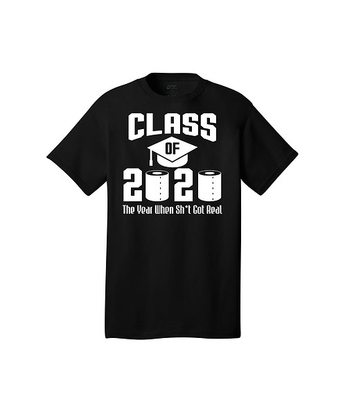 ADULT Class of 2020 The Year When Sh*t Got Real