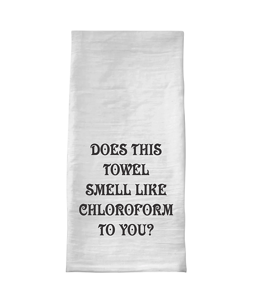"""Does this Towel Smell Like Chloroform To You? Flour Sack Towel"