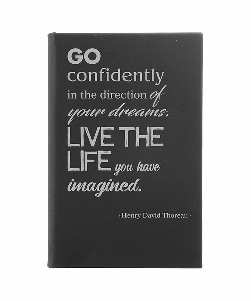 Go Confidently in the Direction of Your Dreams Leatherette Journal