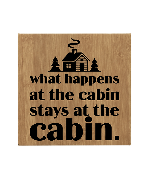 """What Happens at the Cabin..."" 10""x10"" Bamboo Leatherette Wall Decor"