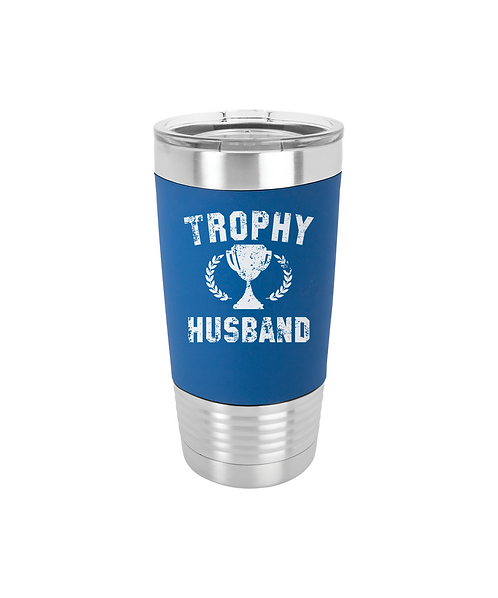"""Trophy Husband"" 20oz. Blue/White Tumbler with Silicone Grip and Clear Lid"
