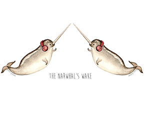 a drawing of two narwhals with headphones on. The text below states 'the narwhals wake'