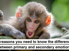 3 reasons you need to know the difference between primary and secondary emotions