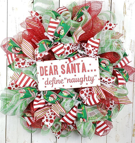 Dear Santa...Define Naughty Wreath