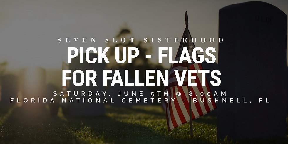 SSS - PICK UP Flags For Fallen Vets 6.5.21