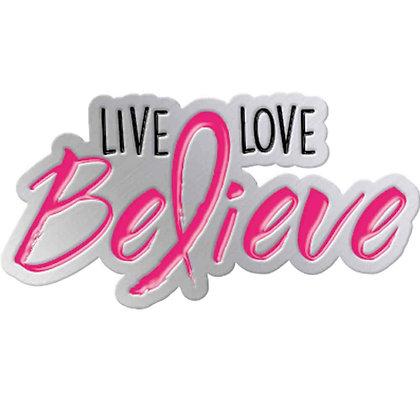 Live, Love & Believe - Pin