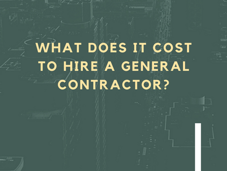 WHAT DOES IT COST TO HIRE A GENERAL CONTRACTOR