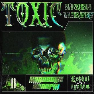 Blvckjesus & Water Spirit - Toxic