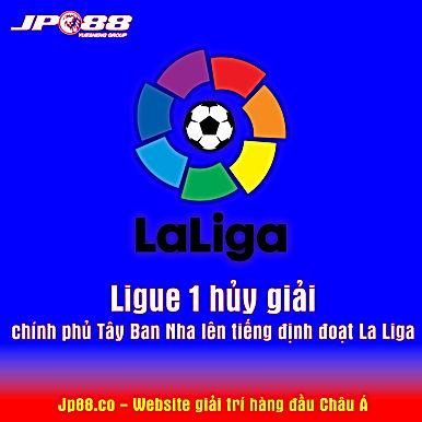 Ligue 1 hủy giải, chính phủ Tây Ban Nha lên tiếng định đoạt La Liga