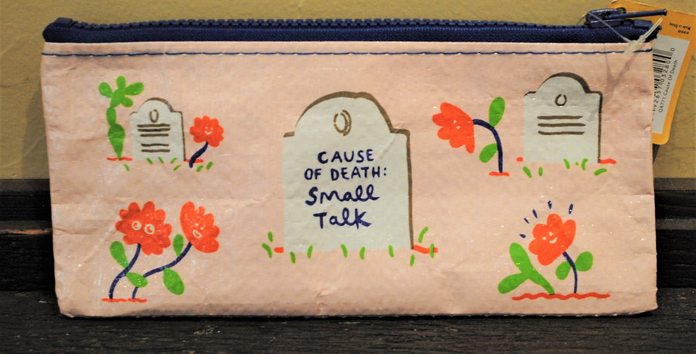 Zipper style pencil pouch - Cause of death: small talk