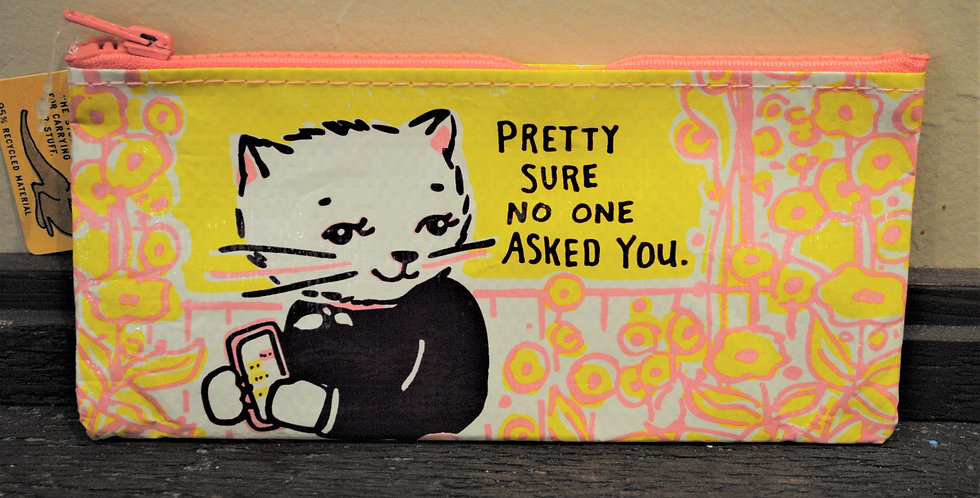 Zipper pencil style pouch - Pretty sure no one asked you