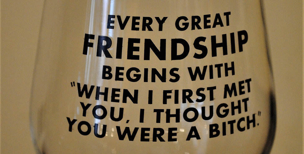 Glass - Every great friendship...