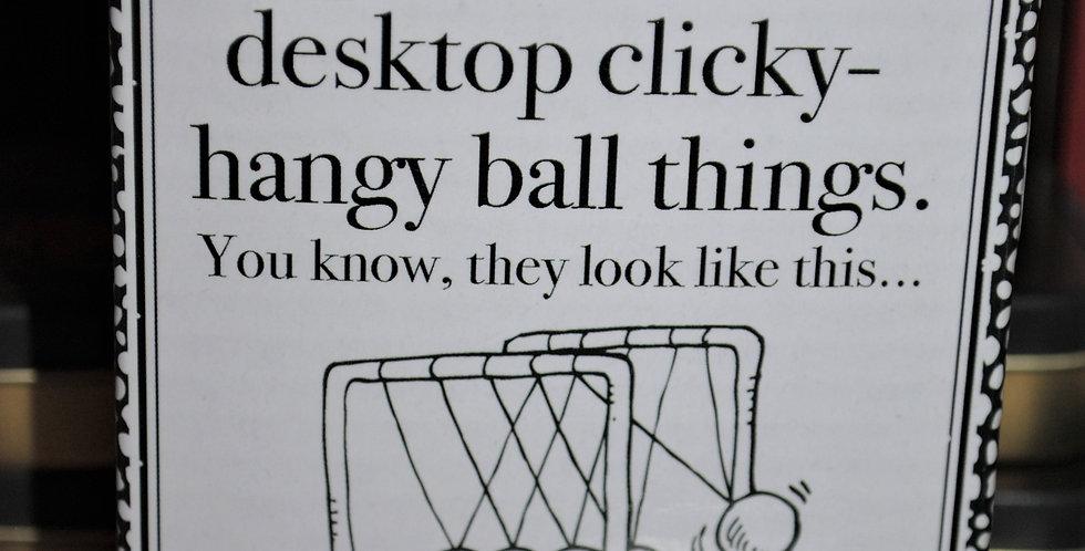 Desktop clicky balls
