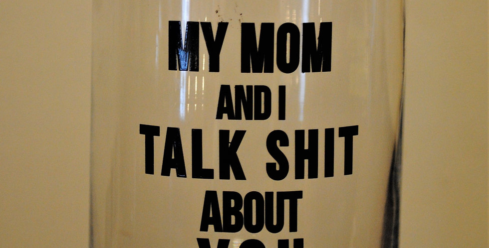 Glass - My Mom and I...