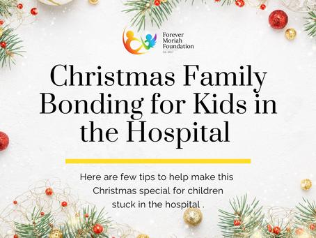Christmas Family Bonding for Kids in the Hospital