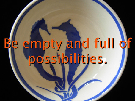 Be Empty And Full Of Possibilities