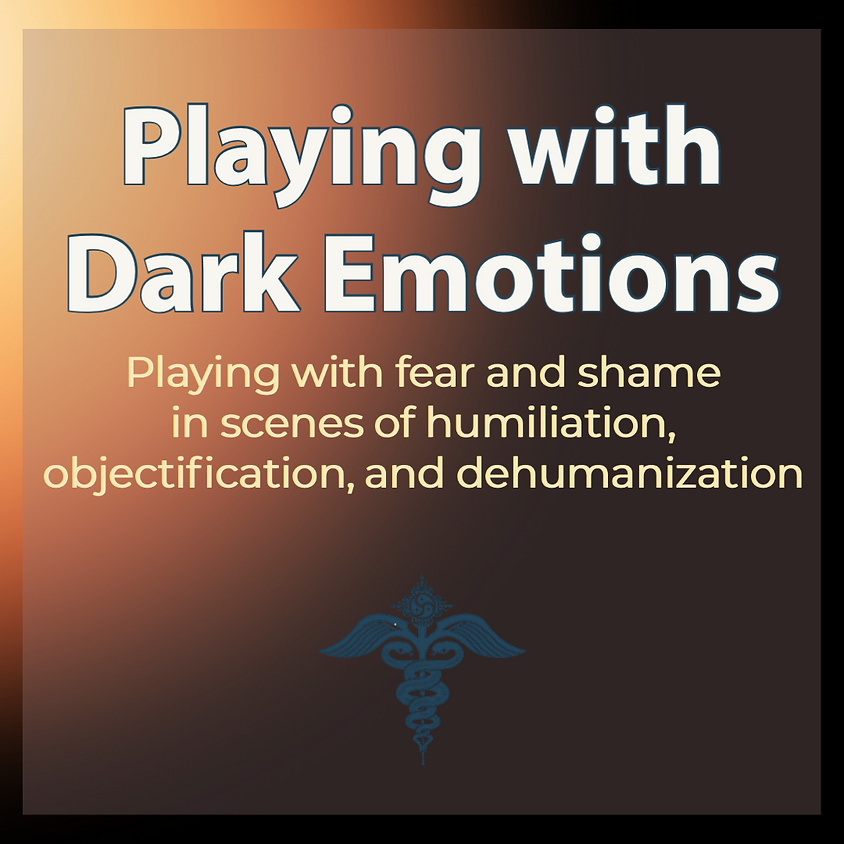 Playing with Dark Emotions: Playing with fear and shame in scenes of humiliation, objectification, and dehumanization
