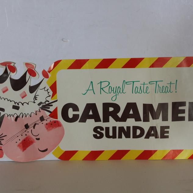 A Royal Taste Treat! Caramel Sundae Sign