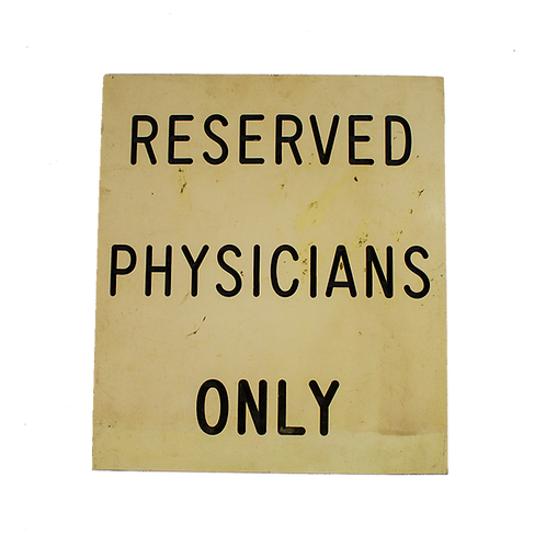 Reserved Physician's Only Sign