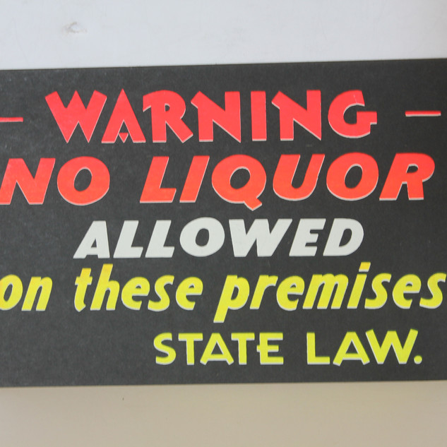 Warning, No Liquor allowed on these premises State Law Sign