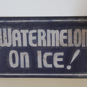 Watermelon on ice sign