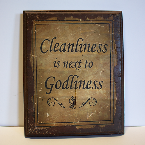 """""""Cleanliness is next to Godliness"""" Wall Sign"""