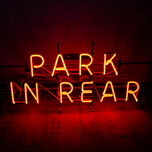 Park in Rear Neon Sign