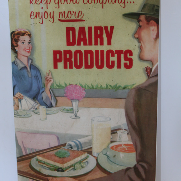 Keep good company, enjoy more Dairy Products sign