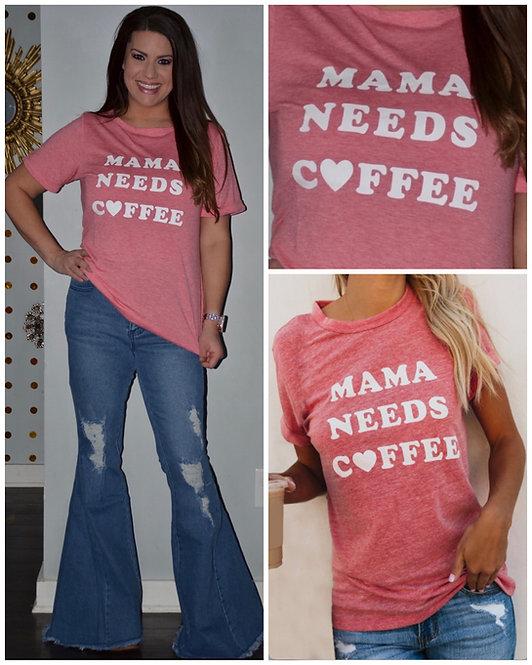 """""""Mama Needs Coffee""""- 6119"""