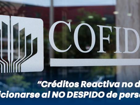 COFIDE, Créditos Reactiva no deben condicionarse al NO DESPIDO de personal