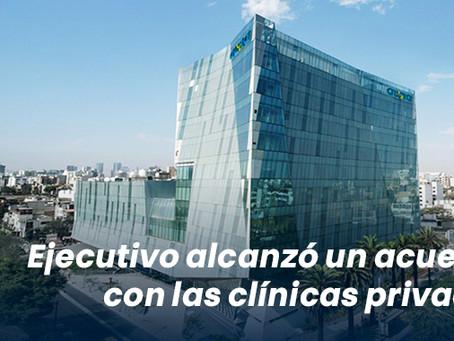 Ejecutivo alcanzó un acuerdo con las clínicas privadas