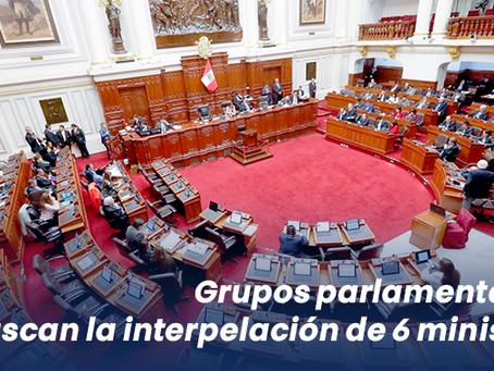 Grupos parlamentarios buscan la interpelación de 6 ministros