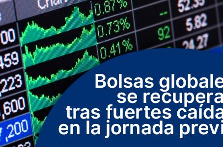 Bolsas globales se recuperan tras fuertes caídas en la jornada previa