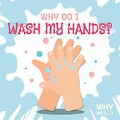 Why do I wash my hands.jpg