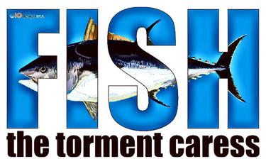 FISH the torment caress