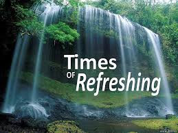 Times of Refreshing
