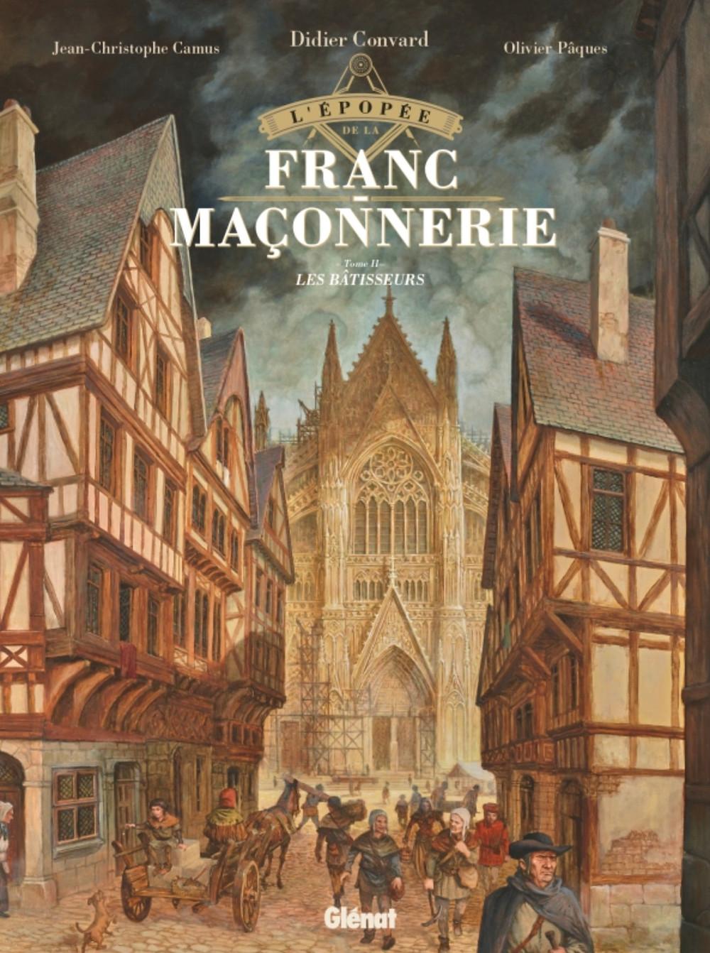 L'épopée de la Franc-Maçonnerie - Les bâtisseurs / Blog de la Glif