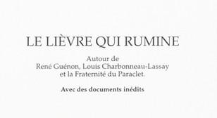 """""""Le Lièvre qui rumine"""" ou la saga de deux confréries mystérieuses."""