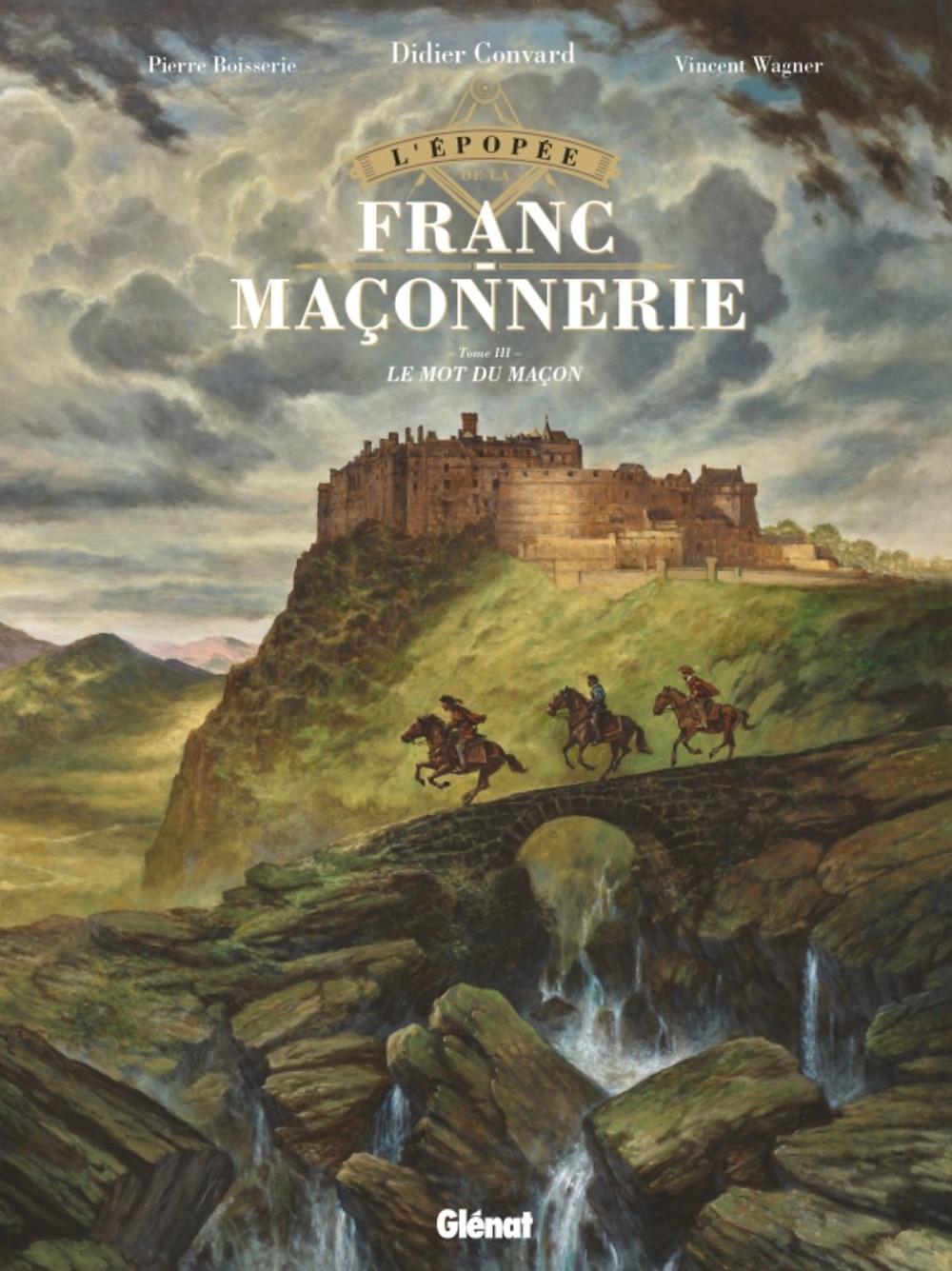 L'épopée de la Franc-Maçonnerie - Le mot du maçon / Blog de la Glif