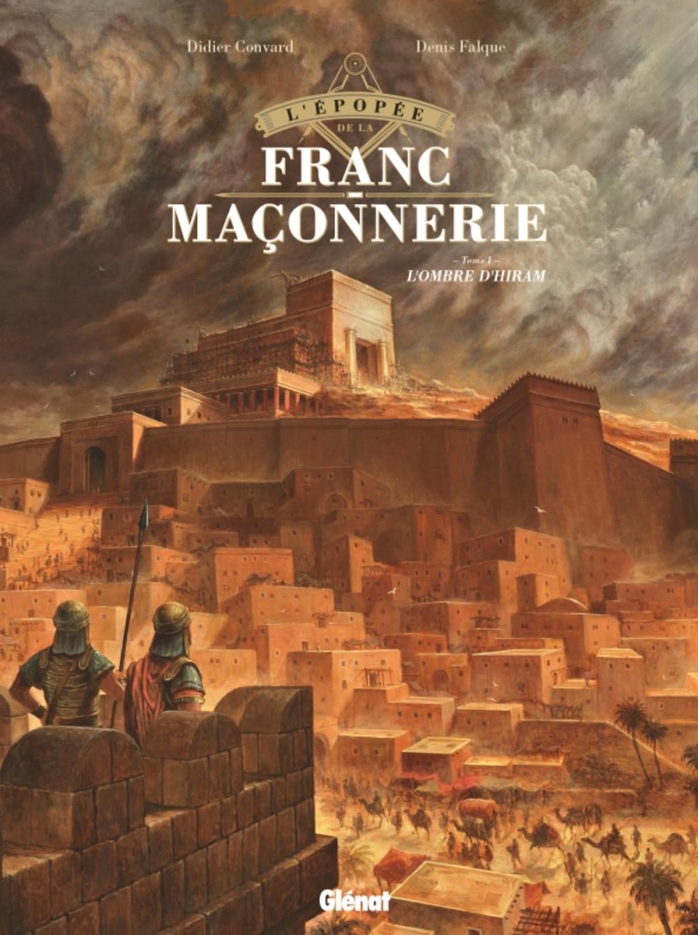 L'épopée de la Franc-Maçonnerie - L'ombre d'Hiram / Blog de la Glif