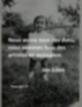 Nous avons tous des dons, nous sommes tous des artistes en puissance. Jim Eden Les Écritures du Cœur www.lesecrituresducoeur.com/biographie