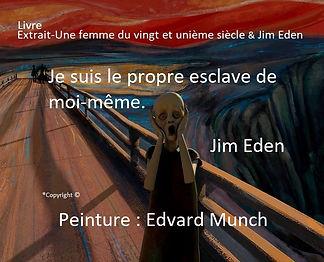 Je suis le propre esclave de moi-même. Edvard Munch et Jim Eden Les Écritures du Cœur https://www.lesecrituresducoeur.com/citation