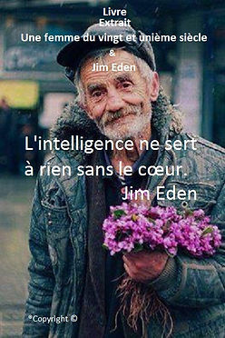 L'intelligence ne sert à rien, si elle ne vient pas du cœur Jim Eden Les Écritures du Cœur https://www.lesecrituresducoeur.com/citation