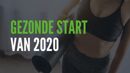 Een gezonde start van 2020!