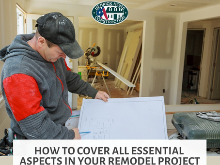 How to Cover all house essential aspects in your remodel project