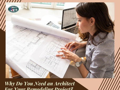 Why Do You Need a Architect For Your Remodeling Project?