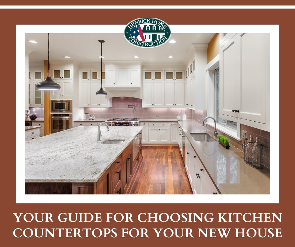 Your Guide for Choosing Kitchen Countertops for Your New House