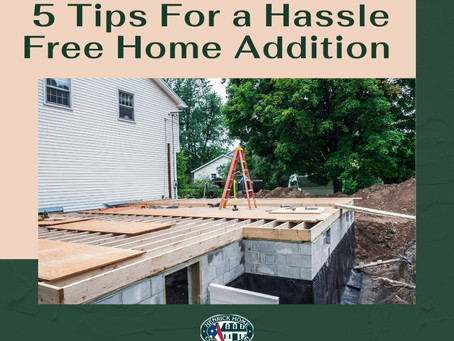 5 Tips For A Hassle-Free Home Addition